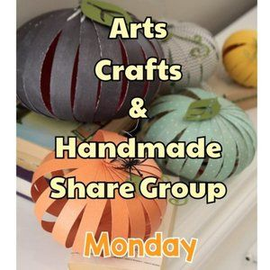 10/25 ARTS & CRAFTS OR HANDMADE SHARE GROUP